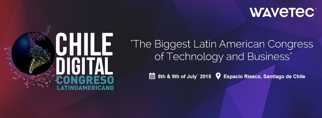At Chile Digital 2015, Wavetec will introduce innovative solutions for the customer's experience