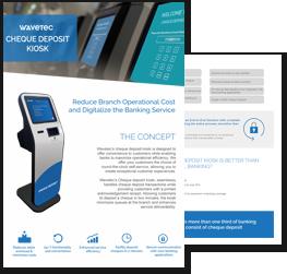 Self Service Kiosk - Cheque Deposit Kiosk - Wavetec