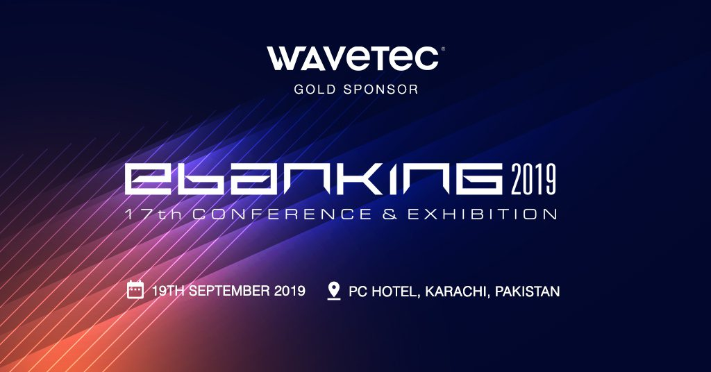 Wavetec Participates as 'Gold Sponsor' at E-Banking Conference & Exhibition 2019