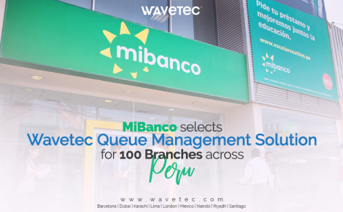 Wavetec deploys integrated Queue Management & Digital Signage Solution at 100 MiBanco Bank branches across Peru
