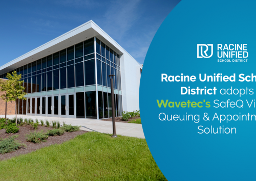 Racine Unified School District adopts Wavetec's SafeQ Virtual Queuing & Appointment Solution